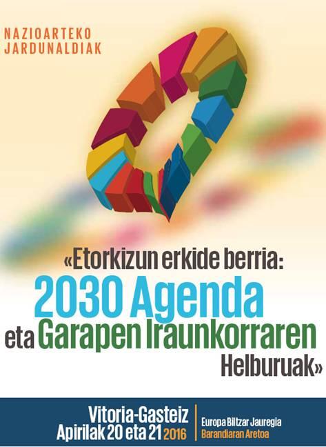 """Unesco Etxea organiza las Jornadas """"Un nuevo horizonte común: la Agenda 2030 y los objetivos de desarrollo sostenible"""""""